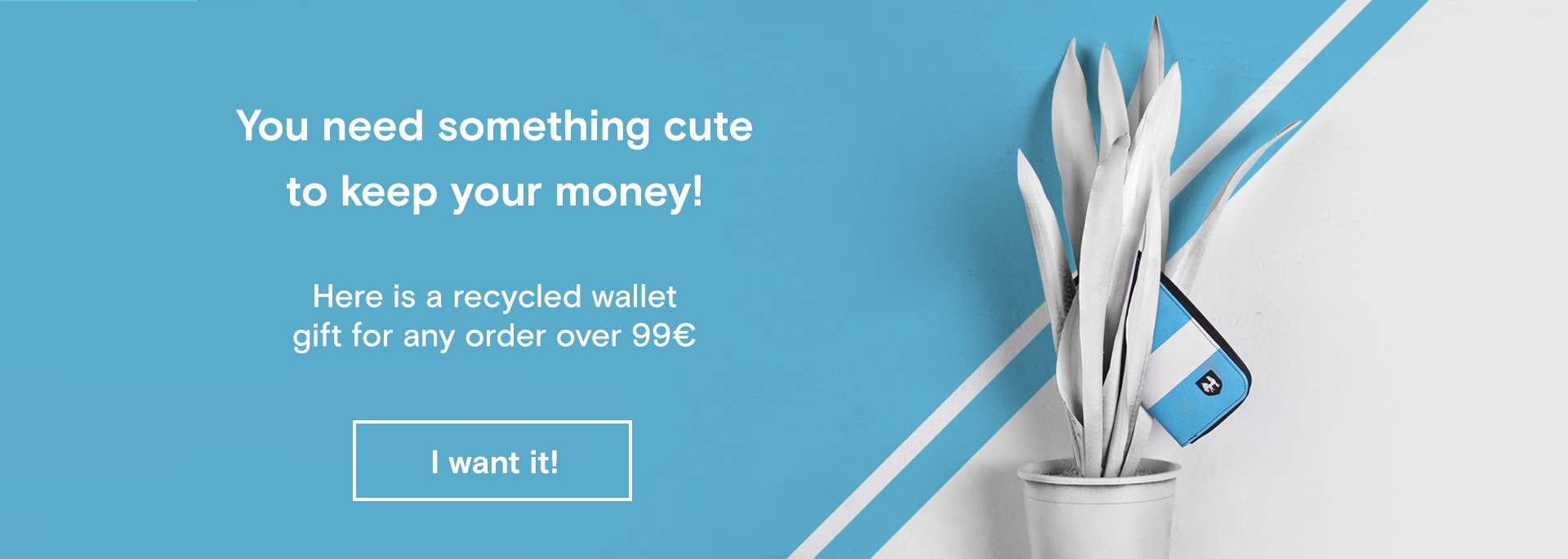 Here is a recycled wallet gift for any order over 99 €